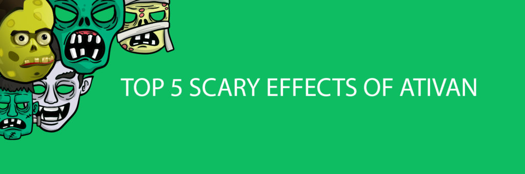 Top 5 scary effects of Ativan